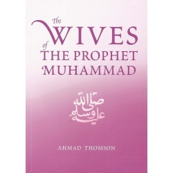 The Wives of the Prophet Muhammad, Ahmad Thompson, Islamic Children Stories