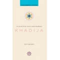 Khadija The First Muslim and the Wife of the Prophet Muhammad